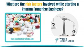 risk factors involved while starting a Pharma Franchise Business